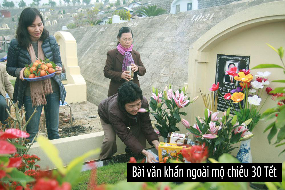 Văn khấn ngoài mộ chiều 30 Tết 2020 – Văn khấn lễ tạ mộ vào ngày 30 Tết